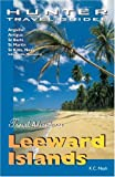 Adventure Guide to the Leeward Islands: Anguilla, Antigua, St. Barts, St. Kitts, St. Martin, Barbuda and Nevis