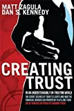 img - for Creating Trust: In An Understandably Un-Trusting World by Matt Zagula (2011-01-15) book / textbook / text book