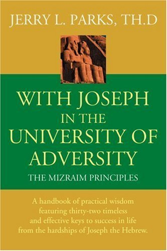 With Joseph in the University of Adversity: The Mizraim Principles by Jerry L. Parks - University Mall In Park Stores