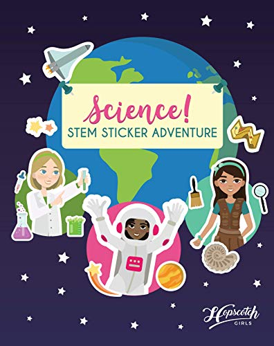 Science! STEM Sticker Adventure - Sticker Activity Book For Girls Aged 4 to 8 - Over 125 Reusable Stickers - Space Exploration, Deep Sea Adventure, Dinosaur Dig & More