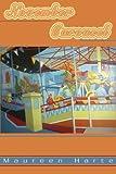 November Carousel, Maureen Harte, 0595211984