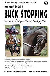 Crow Hopper's Big Guide to Buck Stopping: Put an End to Your Horse's Bucking Fits (Horse Training How-To)
