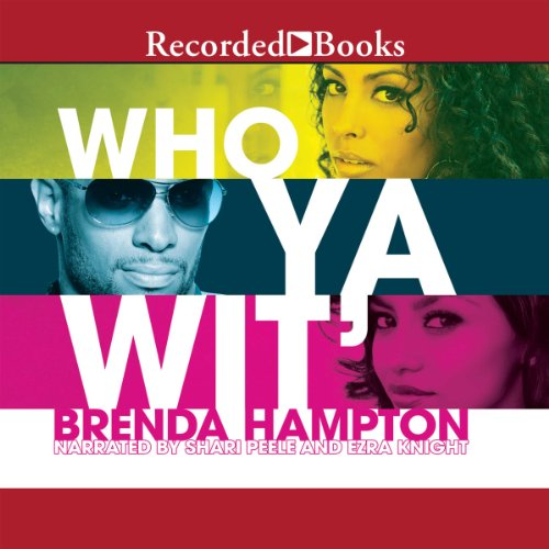 Who Ya Wit': The Finale by Recorded Books