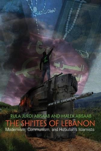 Download The Shi'ites of Lebanon: Modernism, Communism, and Hizbullah's Islamists (Middle East Studies Beyond Dominant Paradigms) pdf