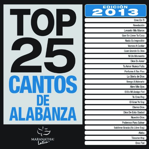 Top 25 Cantos de Alabanza 2013 - Of 2013 Pop Songs Top Rock
