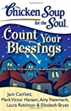 img - for Chicken Soup for the Soul: Count Your Blessings: 101 Stories of Gratitude, Fortitude, and Silver Linings book / textbook / text book
