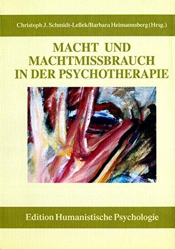 Macht und Machtmißbrauch in der Psychotherapie (EHP - Edition Humanistische Psychologie)