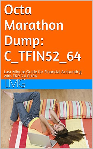 Octa Marathon Dump: C_TFIN52_64: Last Minute Guide for Financial Accounting with ERP 6.0 EHP4 Pdf