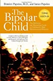 The Bipolar Child, Demitri Papolos and Janice Papolos, 0767922972