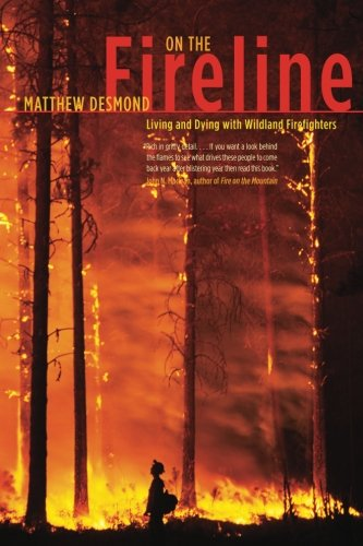 On the Fireline: Living and Dying with Wildland Firefighters (Fieldwork Encounters and Discoveries)