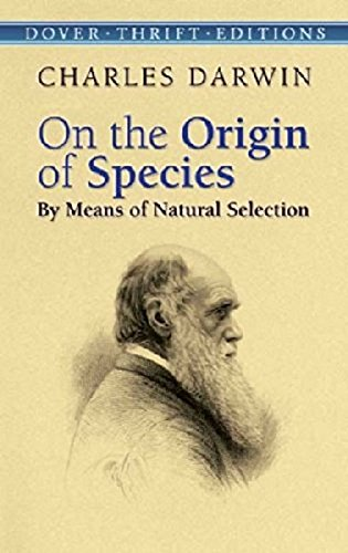 On the Origin of Species: By Means of Natural Selection (Dover Thrift Editions) (Scientific Evidence Of Evolution By Natural Selection)
