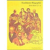 Frankfurter Biographie: Persongeschichtliches Lexikon (Veröffentlichungen der Frankfurter Historischen Kommission)