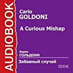 A Curious Mishap [Russian Edition] | Carlo Goldoni
