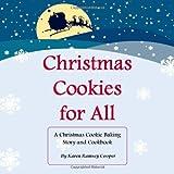 Christmas Cookies for All, Karen Ramsey Cooper, 0984166300