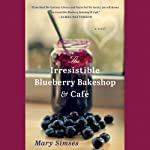 The Irresistible Blueberry Bakeshop & Café | Mary Simses