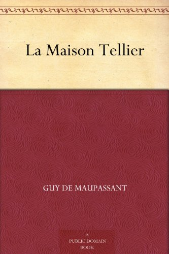 La maison Tellier (French Edition)