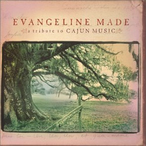 Evangeline Made: A Tribute To Cajun Music by Je Veux