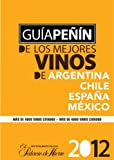 Penin Guide to Best Wines from Argentina, Chile, Mexico and Spain 2012 (Spanish), Grupo Penin, 8495203839