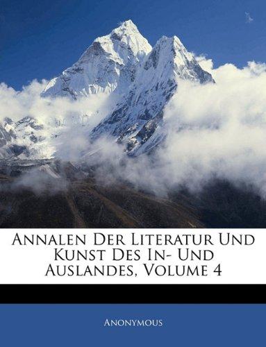 Annalen Der Literatur Und Kunst Des In- Und Auslandes, Vierter Band (German Edition) pdf