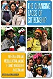 img - for The Changing Faces of Citizenship: Integration and Mobilization among Ethnic Minorities in Germany (Monographs in German History) by Joyce Marie Mushaben (2008-10-30) book / textbook / text book