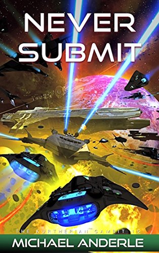 Never Submit (The Kurtherian Gambit Book 15)]()