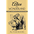 Alice In Wonderland Collection: All Four Books: Alice in Wonderland, Alice Through the Looking Glass, Hunting of the Snark and Alice Underground