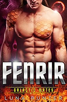 Fenrir (Scifi Alien Dragon Romance) (Galactic Mates) by [Hunter, Luna]