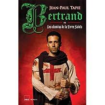 Bertrand ou chemins de la terre sainte