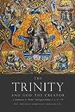 The Trinity and God the Creator, Reginald Garrigou-Lagrange, 1475185928