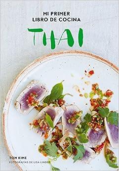 Mi Primer Libro De Cocina Thai por Tom Kime epub