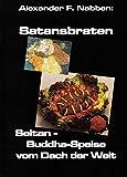 Satansbraten: Seitan, Buddha-Speise vom Dach der Welt vegan