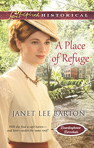 - A Place of Refuge (Boardinghouse Betrothals)