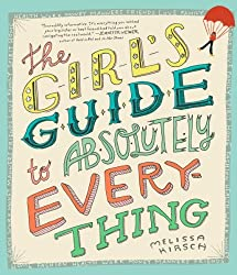 The Girl's Guide to Absolutely Everything by Melissa Kirsch (2006-08-24)
