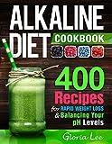 Alkaline Diet Cookbook: 400 Recipes For Rapid