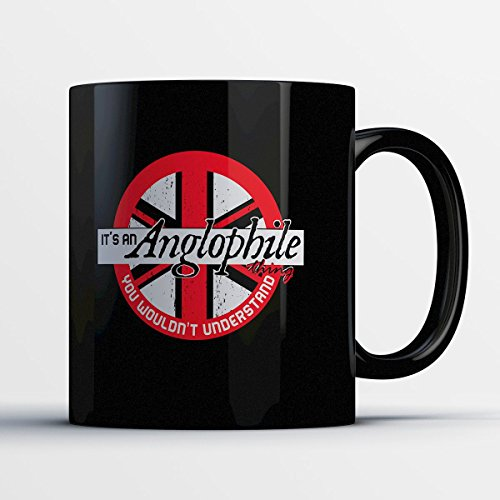 British Coffee Mug - It's An Anglophile Thing - Adorable 11 oz Black Ceramic Tea Cup - Cute Anglophile Gifts with British Sayings