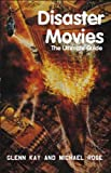 Disaster Movies, Glenn Kay and Michael Rose, 0889628475
