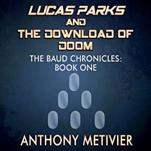 Lucas Parks and the Download of Doom Audiobook