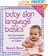#6: Baby Sign Language Basics: Early Communication for Hearing Babies and Toddlers, New & Expanded Edition