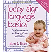 Baby Sign Language Basics: Early Communication for Hearing Babies and Toddlers, New & Expanded Edition