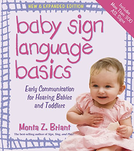Baby Sign Language Basics: Early Communication for Hearing Babies and Toddlers, New & Expanded Edition cover