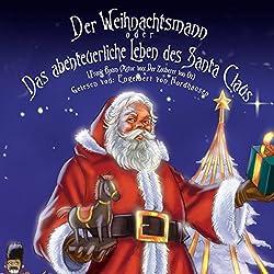 Der Weihnachtsmann oder Das abenteuerliche Leben des Santa Claus