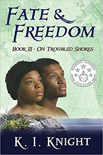 Fate & Freedom: Book III – On Troubled Shores
