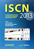 ISCN 2013: An International System for Human Cytogenetic Nomenclature (2013) Recommendations of the International Standing Committee on Human ... 'The Normal Human Karyotype G- and R-bands', , 3318022535