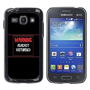 // PHONE CASE GIFT // Duro Estuche protector PC Cáscara Plástico Carcasa Funda Hard Protective Case for Samsung Galaxy Ace 3 / Warning - Already Disturbed /