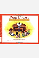 Alfred's Basic Piano Library: Prep Course Lesson Level A Kindle Edition