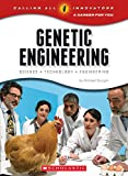 Genetic Engineering: Science - Technology - Engineering (Calling All Innovators: a Career for You)