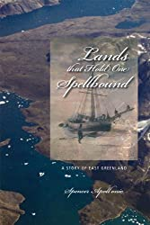 Lands That Hold One Spellbound: A Story of East Greenland (Northern Lights (University Calgary))
