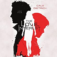 The Love Interest Audiobook by Cale Dietrich Narrated by Michael Crouch