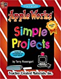 AppleWorks Simple Projects, Terry Rosengart, 1576904164