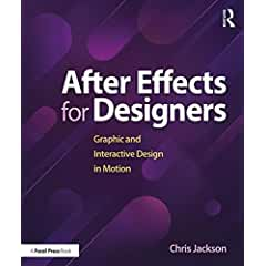 After Effects for Designers: Graphic and Interactive Design in Motion from Focal Press
